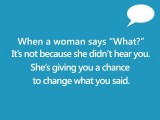 """When Women Says """"What"""""""