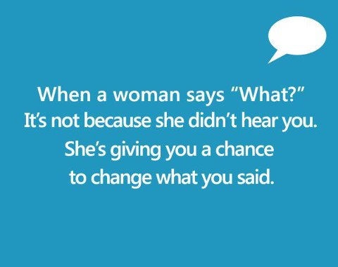 "When Women Says ""What"""