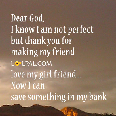 Thank You God For Saving Me From My Girl Friend