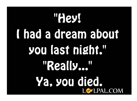 I Had A Dream About You Last Night.