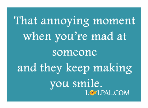 Moment When You're Mad At Someone