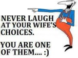 Never Laugh At Your Wife Choices