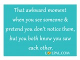 You See Someone & Pretend You Don't Notice