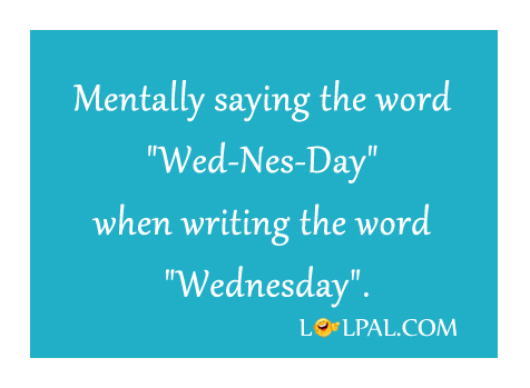 Mentally Saying Wed-Nes-Day