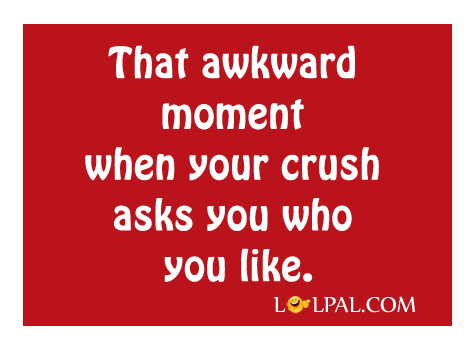 When Your Crush Asks